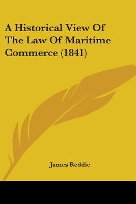 A Historical View of the Law of Maritime Commerce (1841)