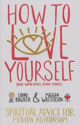 How to Love Yourself...