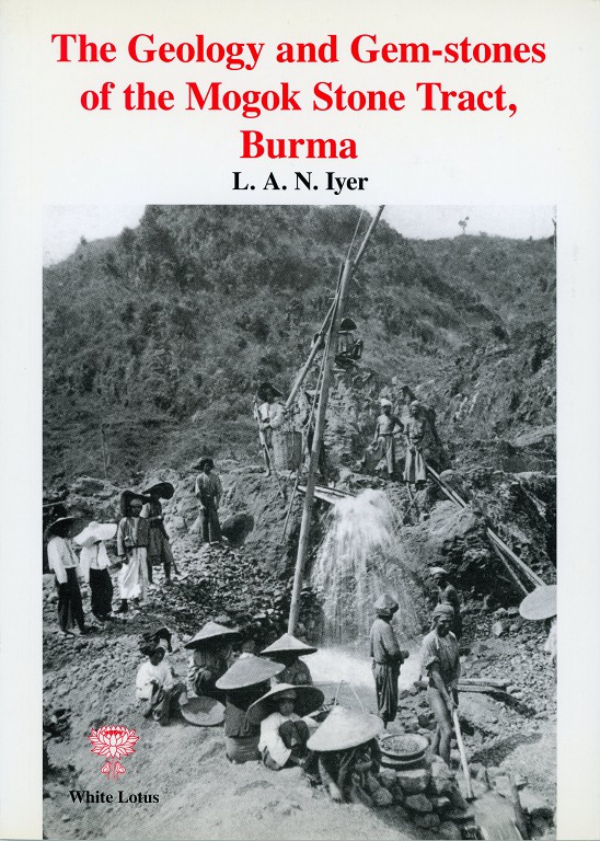 The Geology and Gem-stones of the Mogok Stone Tract, Burma