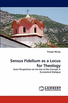 Sensus Fidelium as a Locus for Theology