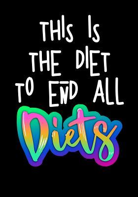 This Is the Diet to End All Diets
