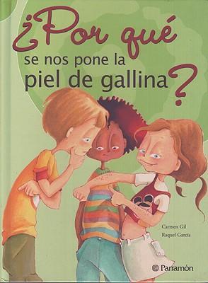 Por Que Se Nos Pone La Piel De Gallina/why Do We Get Goose Bumps