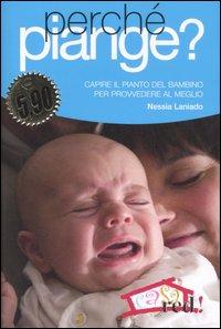 Perché piange? Capire il pianto del bambino per provvedere al meglio