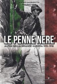 Le Penne nere. Alpini nella grande guerra 1915-1918