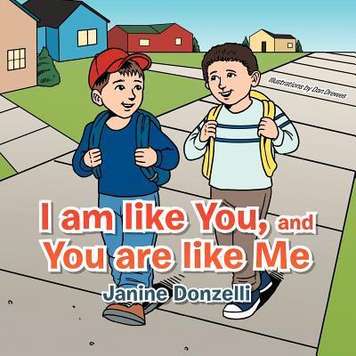 I Am Like You, and You Are Like Me