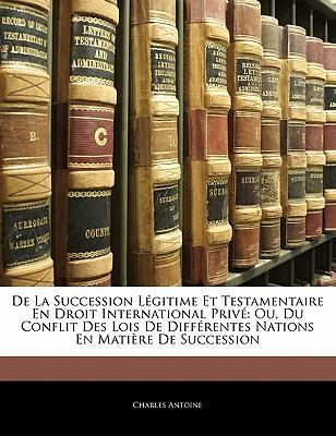 de La Succession L Gitime Et Testamentaire En Droit International Priv