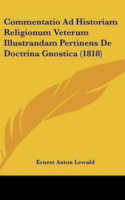 Commentatio Ad Historiam Religionum Veterum Illustrandam Pertinens de Doctrina Gnostica (1818)