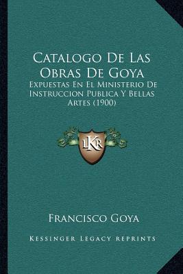 Catalogo de Las Obras de Goya