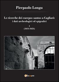 Le ricerche dei cuerpos santos a Cagliari