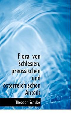 Flora Von Schlesien, Preussischen Und Sterreichischen Anteil