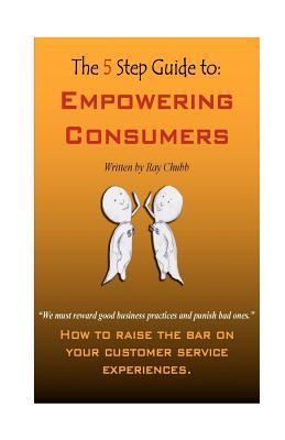 The 5 Step Guide to Empowering Consumers