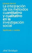 La Integración de Los Métodos Cuantitativo y Cualitativo en la Investigación Social