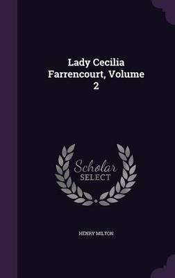 Lady Cecilia Farrencourt, Volume 2