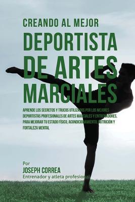 Creando al Mejor Deportista de Artes Marciales