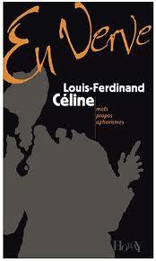 Louis-Ferdinand Céline en verve