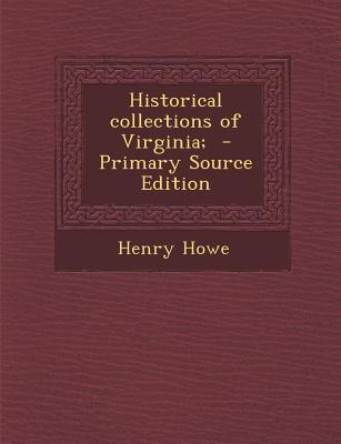 Historical Collections of Virginia; - Primary Source Edition