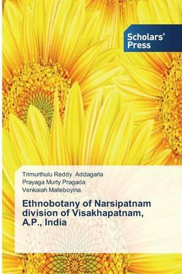 Ethnobotany of Narsipatnam division of Visakhapatnam, A.P., India