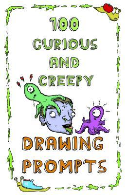 100 Curious and Creepy Drawing Prompts