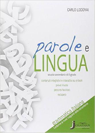 Parole e lingua. Grammatica italiana. Per le Scuole superiori. Con e-book. Con espansione online