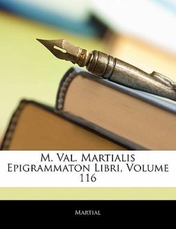 M. Val. Martialis Ep...