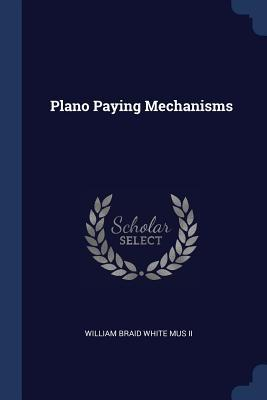 Plano Paying Mechanisms