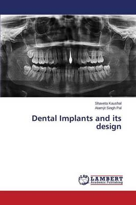 Dental Implants and its design