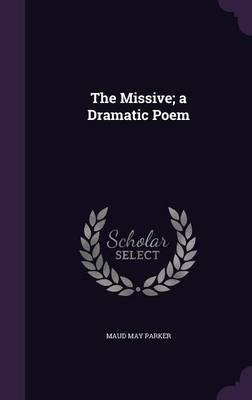 The Missive; A Dramatic Poem