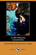 In Old Kentucky (Illustrated Edition) (Dodo Press)