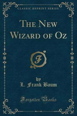 The New Wizard of Oz (Classic Reprint)