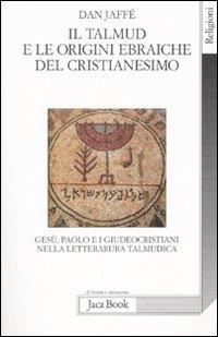 Il Talmud e le origini ebraiche del cristianesimo