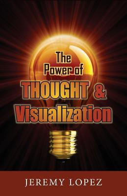 The Power of Thought and Visualization