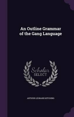 An Outline Grammar of the Gang Language