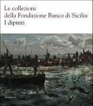 Le collezioni della Fondazione Banco di Sicilia