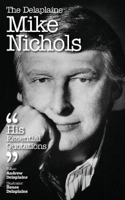 DELAPLAINE MIKE NICHOLS - HIS