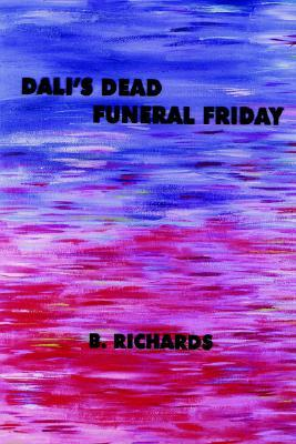 Dali's Dead - Funeral Friday