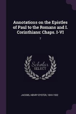 Annotations on the Epistles of Paul to the Romans and I. Corinthians