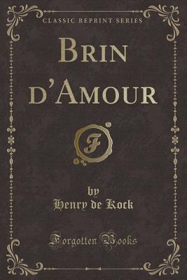 Brin d'Amour (Classic Reprint)
