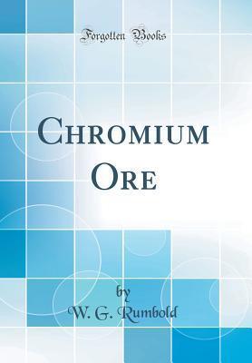 Chromium Ore (Classic Reprint)