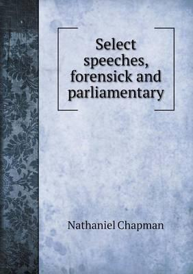 Select Speeches, Forensick and Parliamentary