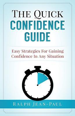 The Quick Confidence Guide
