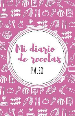 Mi diario Rosa de recetas Paleo/ My Daily Rose Paleo Recipes Journal