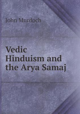 Vedic Hinduism and the Arya Samaj