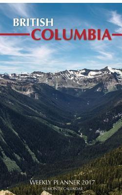 British Columbia Weekly Planner 2017