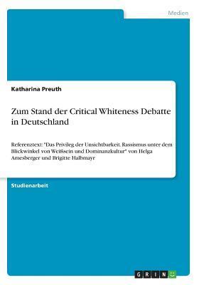 Zum Stand der Critical Whiteness Debatte in Deutschland