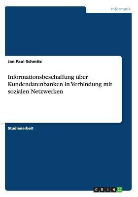 Informationsbeschaffung über Kundendatenbanken in Verbindung mit sozialen Netzwerken