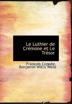 Le Luthier de Cr Mone Et Le Tr Sor