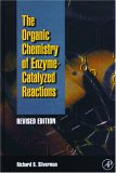 Organic Chemistry of Enzyme-Catalyzed Reactions, Revised Edition, Second Edition
