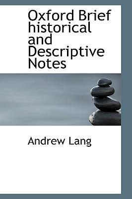 Oxford Brief Historical and Descriptive Notes