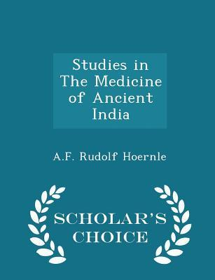 Studies in the Medicine of Ancient India - Scholar's Choice Edition