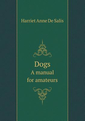 Dogs a Manual for Amateurs